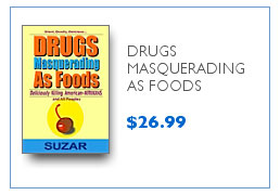 Drugs Masquerading As Foods $26.99