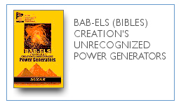 Bab-Els (Bibles) Creation's Unrecognized Power Generators $9.99